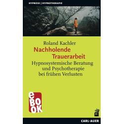 Nachholende Trauerarbeit: eBook von Roland Kachler