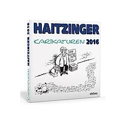 Haitzinger Karikaturen 2016. Horst Haitzinger  - Buch