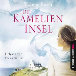 Die Kamelien-Insel - Kamelien-Insel 1 (Gekürzt) als Hörbuch Download von Tabea Bach