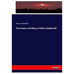 The Poems and Plays of Oliver Goldsmith. Oliver Goldsmith  - Buch