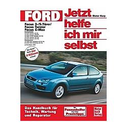 Ford Focus / Focus Turnier / Focus C-Max / Jetzt helfe ich mir selbst Bd.246. Dieter Korp  - Buch