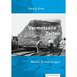 Vermessene Zeiten als Buch von Georg Kreis