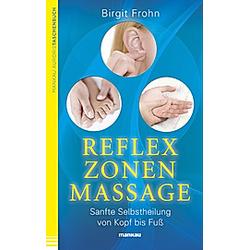 Reflexzonenmassage. Birgit Frohn  - Buch