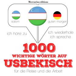 1000 wichtige Wörter auf Usbekisch für die Reise und die Arbeit als Hörbuch Download von JM Gardner