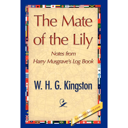 The Mate of the Lily als Buch von H. G. Kingston W. H. G. Kingston