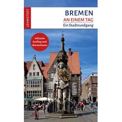 Bremen an einem Tag als Buch von Steffi Böttger