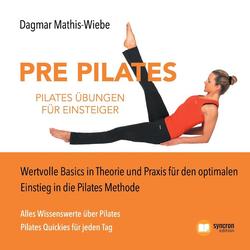 Pilates Übungen - Pre Pilates als Buch von Dagmar Mathis-Wiebe
