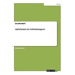 Aufwärmen im Schwimmsport. Jan Altendorf  - Buch