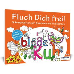 Das Malbuch für Erwachsene: Fluch Dich frei! als Buch von
