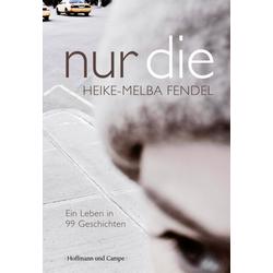 nur die als Buch von Heike-Melba Fendel