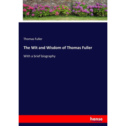 The Wit and Wisdom of Thomas Fuller als Buch von Thomas Fuller