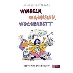 Windeln  Wahnsinn  Wochenbett. Juliane Lauterbach  - Buch