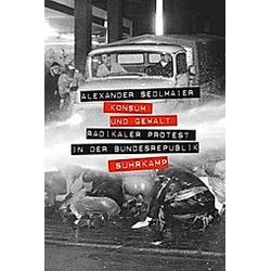 Konsum und Gewalt. Alexander Sedlmaier  - Buch