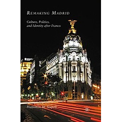 Remaking Madrid. H. Stapell  - Buch