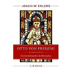 Otto von Freising. Joachim Ehlers  - Buch