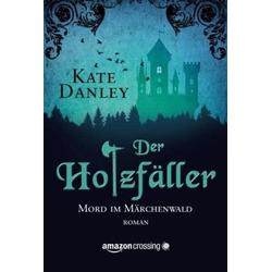 Der Holzfäller als Buch von Kate Danley