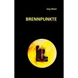 Brennpunkte als Buch von Jürg Meier