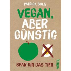 Vegan aber günstig: Buch von Patrick Bolk