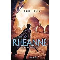 Mord am Kaiserhof / Rheanne Bd.2. Anne Troja  - Buch