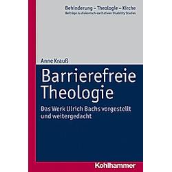Barrierefreie Theologie. Anne Krauß  - Buch