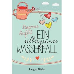 Ein silbergrüner Wasserfall: eBook von Dagmar Seifert