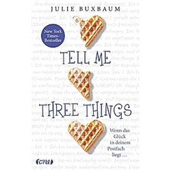 Tell me three things. Julie Buxbaum  - Buch