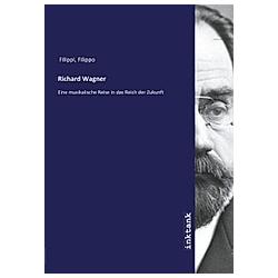 Richard Wagner. Filippo Filippi  - Buch