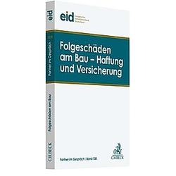 Folgeschäden am Bau - Haftung und Versicherung - Buch