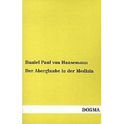 Der Aberglaube in der Medizin. Daniel Paul von Hansemann  - Buch