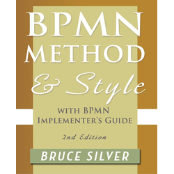Bpmn Method and Style 2nd Edition with Bpmn Implementer's Guide als Buch von Bruce Silver