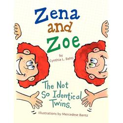 Zena and Zoe als Taschenbuch von Cynthia L. Bahti