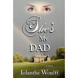 She's My Dad als Buch von Iolanthe Woulff