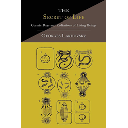 The Secret of Life als Buch von Georges Lakhovsky