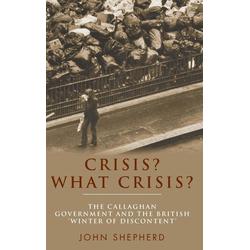 Crisis? What Crisis? als Buch von John Shepherd