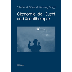 Ökonomie der Sucht und Suchttherapie: eBook von
