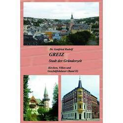 GREIZ - Stadt der Gründerzeit als Buch von Gottfried Rudolf