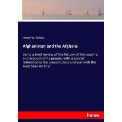 Afghanistan and the Afghans als Buch von Henry W. Bellew