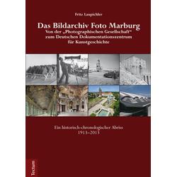 Das Bildarchiv Foto Marburg: Buch von Laupichler Fritz