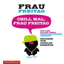 Chill mal Frau Freitag als Hörbuch CD von Frau Freitag