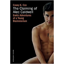 The Claiming of Alec Caldwell. Casey K. Cox  - Buch