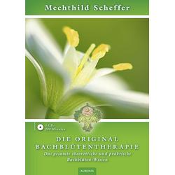 Die Original Bachblütentherapie (Hörbuch CD): Hörbuchvon Mechthild Scheffer