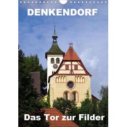 Denkendorf - das Tor zur Filder (Wandkalender 2021 DIN A4 hoch)