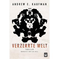 Verzerrte Welt als Buch von Andrew E. Kaufman