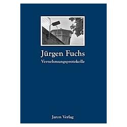 Vernehmungsprotokolle. Jürgen Fuchs  - Buch