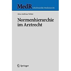 Normenhierarchie im Arztrecht. Jens A. Sickor  - Buch