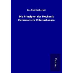 Die Principien der Mechanik als Buch von Leo Koenigsberger