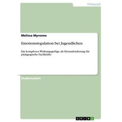 Emotionsregulation bei Jugendlichen: eBook von Melissa Myrenne