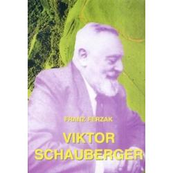 Viktor Schauberger als Buch von Franz Ferzak