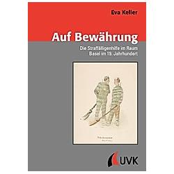 Auf Bewährung. Eva Keller  Keller Eva  - Buch