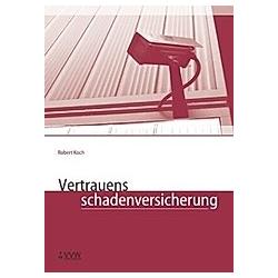 Vertrauensschadenversicherung. Robert Koch  - Buch